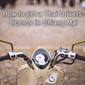 How to get a Thai Drivers License in Chiang Mai